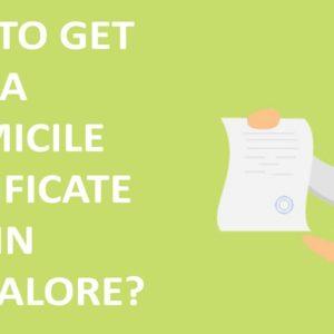 Domilcile Certificate In Bangalore